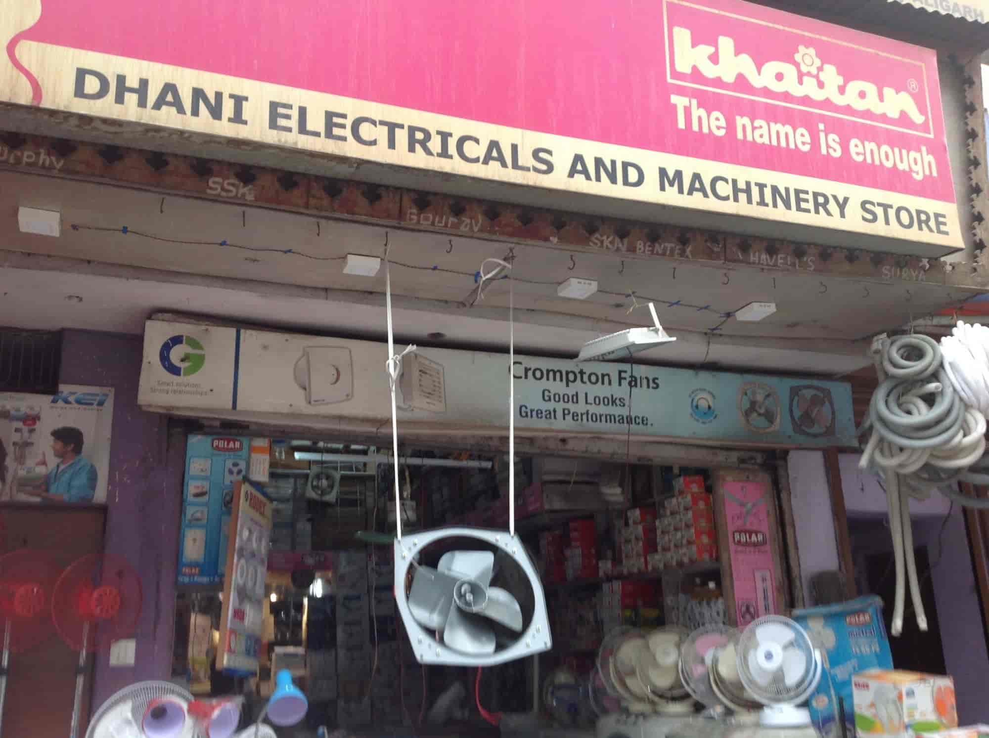 Dhani Electric & Machinery Store, Aligarh HO - Electrical
