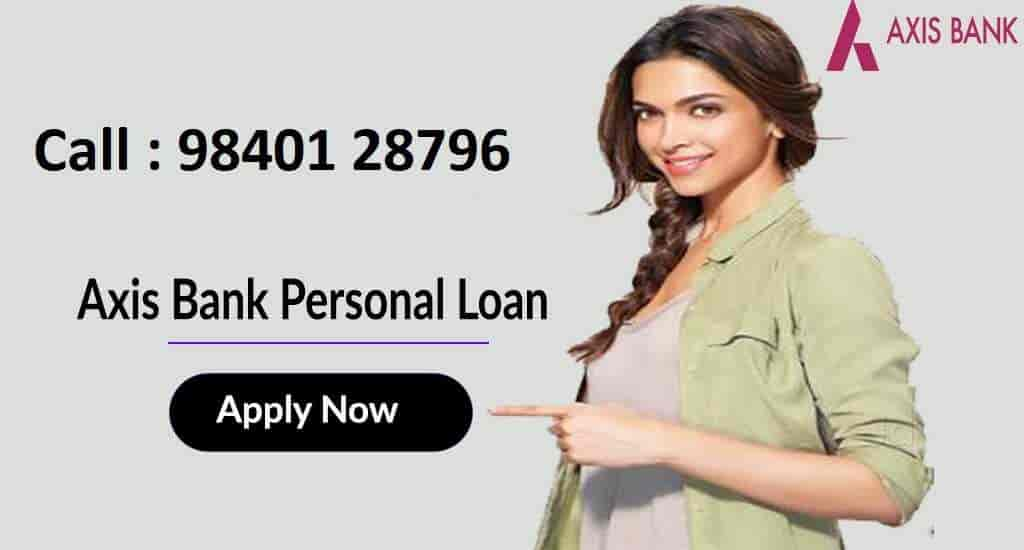 Axis Bank Personal Loan Kodambakkam Loan Consultants In Chennai Justdial